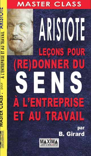 Aristote_-_Le_ons_pour__re_donner_du_sens___l_entreprise_et_au_travail_large